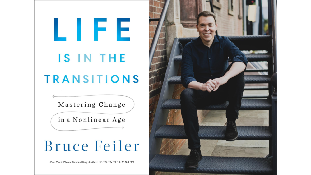 """On the left, a cover of the Bruce Feiler's book """"Life is in the Transitions: Mastering Change in a Nonlinear Age."""" On the right, a photo of Bruce Feiler, wearing all black, smiling and sitting on the stairs of a fire escape."""