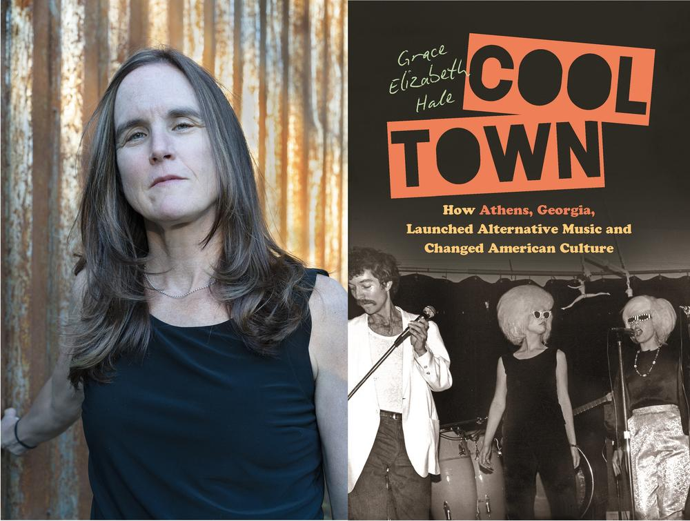 """Author Grace Elizabeth Hale's book """"Cool Town: How Athens, Georgia Launched Alternative Music and Changed American Culture"""" was released in February 2020."""