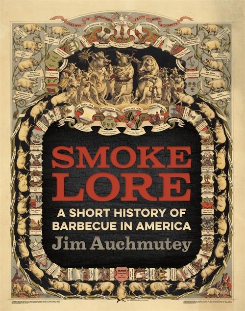 """""""Smokelore: A Short History of Barbecue in America"""""""