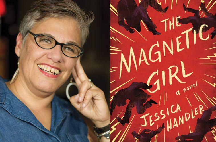 The Magnetic Girl is Jessica Handler's debut novel.