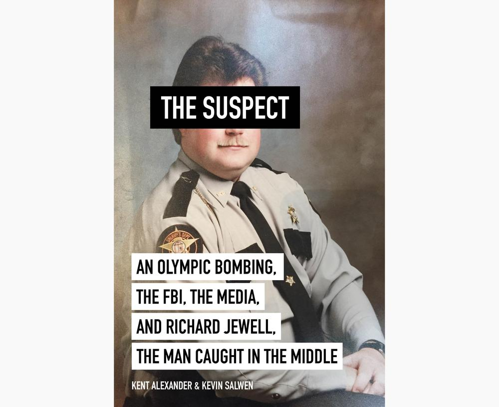 'The Suspect' is a new book about the story of Richard Jewell, written by Kent Alexander and Kevin Salwen.