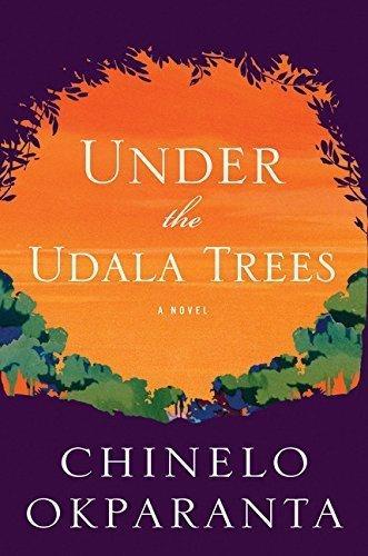 <em>Under the Udala Trees</em>, by Chinelo Okparanta