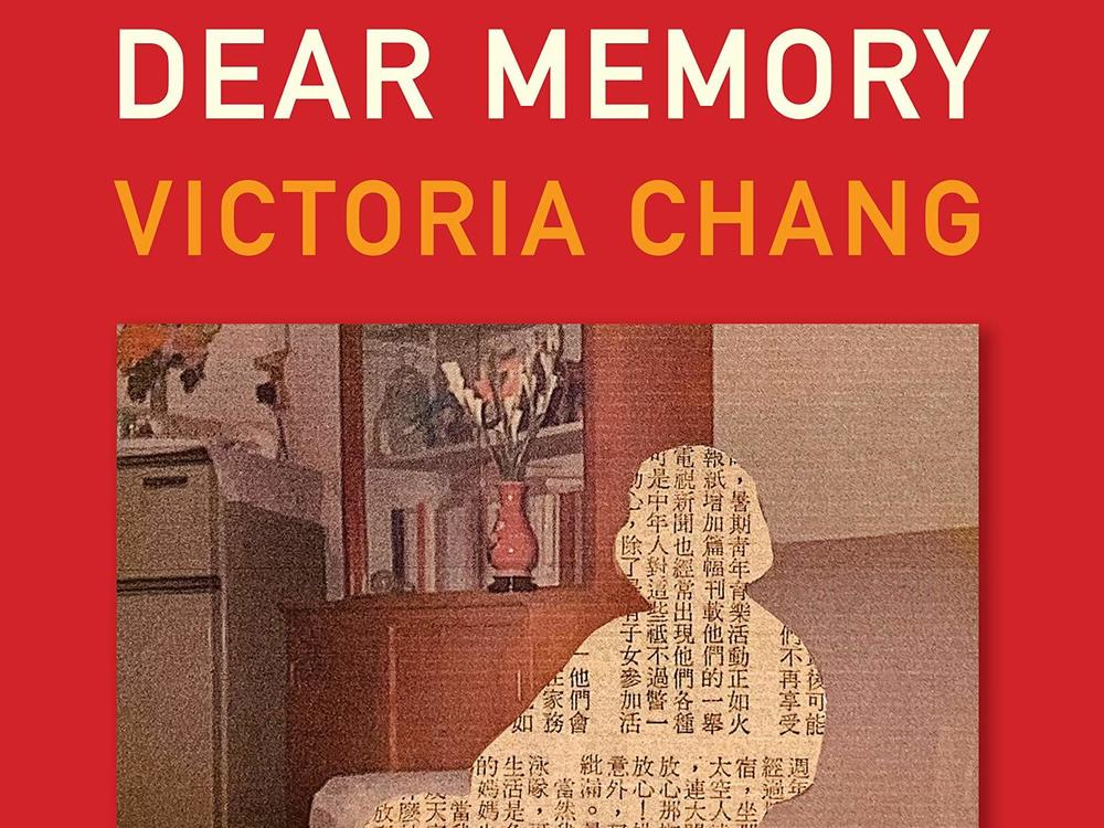 <em>Dear Memory: Letters on Writing, Silence, and Grief,</em> by Victoria Chang