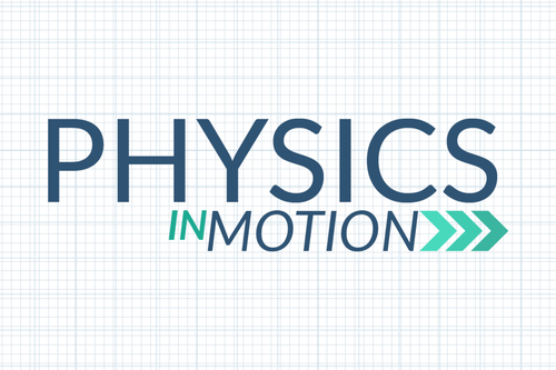 Physics in Motion
