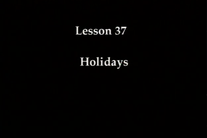 JPN I, Lesson 37. The topics covered are holidays and other events.
