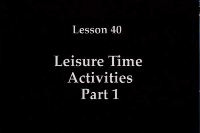 JPN I, Lesson 40. The topic covered is leisure-time activities.