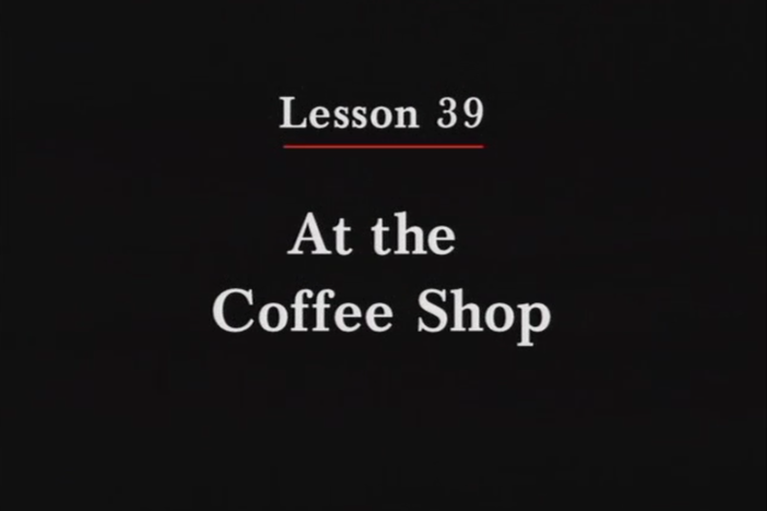 JPN II, Lesson 39. The topics covered are the coffee shop and talking about past experienc