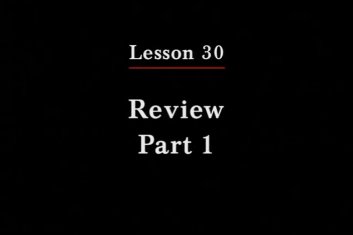 JPN II, Lesson 30. Reviews one's near future and recent past, and what one wants to do.