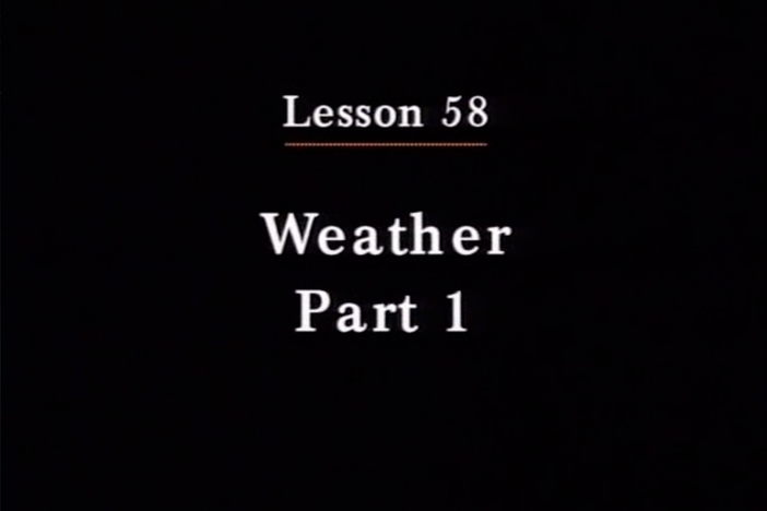 JPN I, Lesson 58. The topic covered is weather.