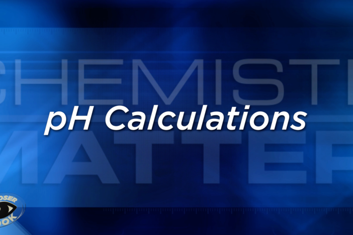 Unit 7 Closer Look: pH Calculations