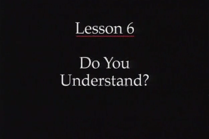 JPN I, Lesson 06. Expressions of understanding and lack of understanding.