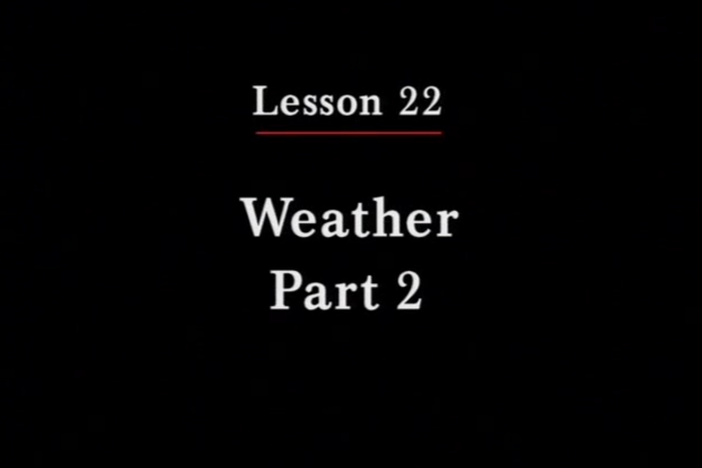 JPN II, Lesson 22. The topics covered are seasons and weather.