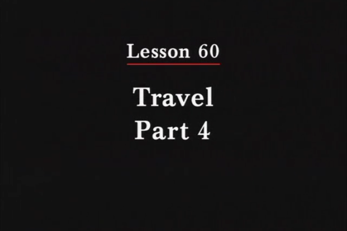 JPN II, Lesson 60. The topic covered is travel: making transportation arrangements.