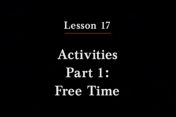 JPN II, Lesson 17. The topic covered is leisure-time activities.
