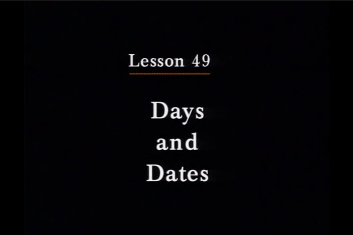 JPN I, Lesson 49. The topics covered are days and dates.