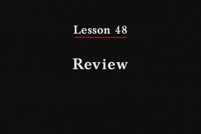 JPN II, Lesson 48. This is a review lesson.