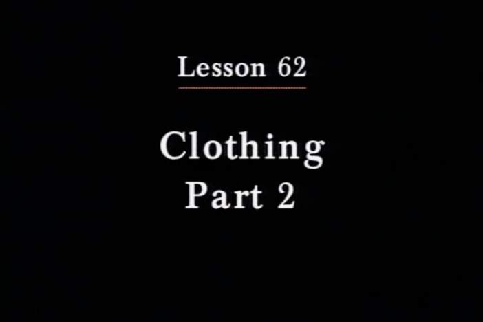 JPN I, Lesson 62. The topic covered is clothing.
