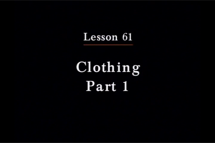 JPN I, Lesson 61. The topics covered are clothing and accessories.