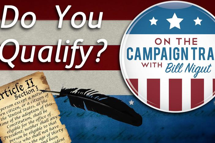 Find out if you qualify to run for President in this episode of On the Campaign Trail