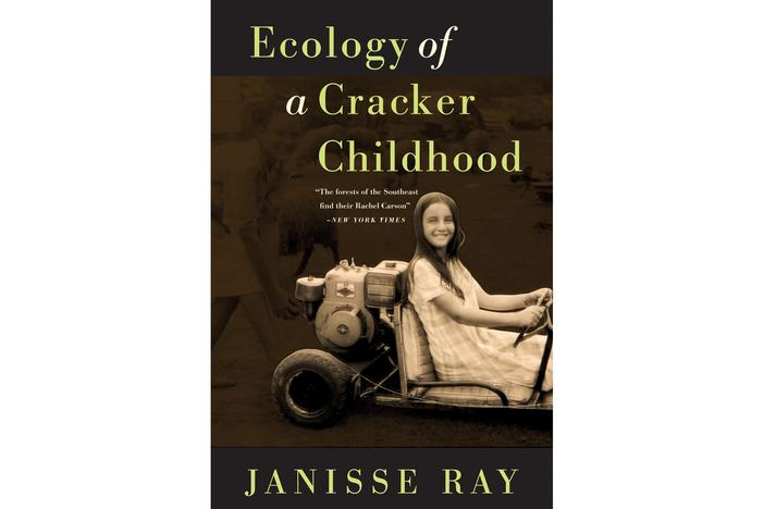 Janisse Ray's memoir, 'Ecology of a Cracker Childhood,' came out with its 15th anniversary edition last year.