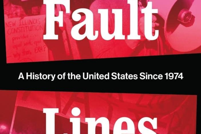 """Fault Lines: A History of the United States Since 1974."""