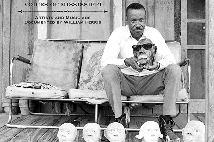 """Voices of Mississippi"" chronicles the artists and musicians of Mississipppi, as recorded by Bill Ferris."
