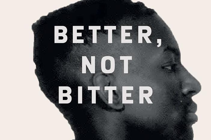 <em>Better, Not Bitter: Living on Purpose in the Pursuit of Racial Justice</em>, Yusef Salaam