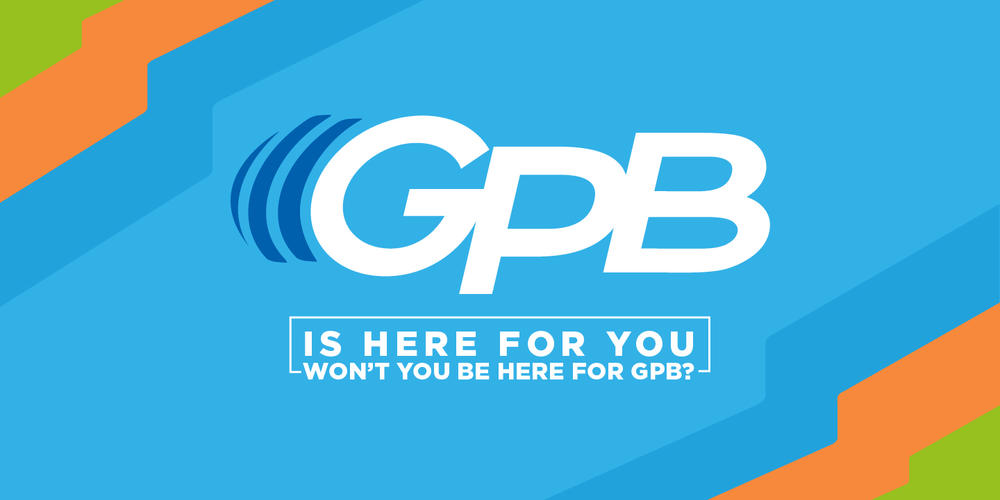 GPB is here for you
